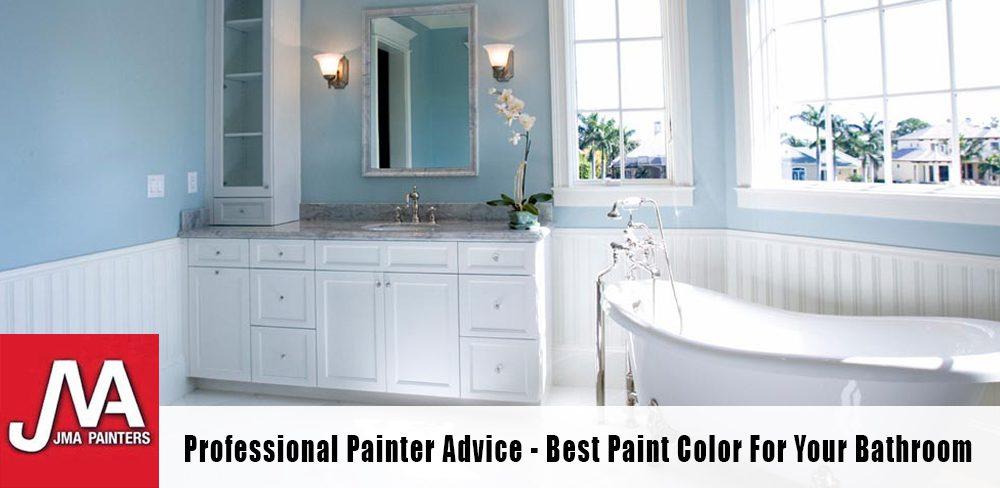 Professional Painter Advice – Best Paint Color For Your Bathroom